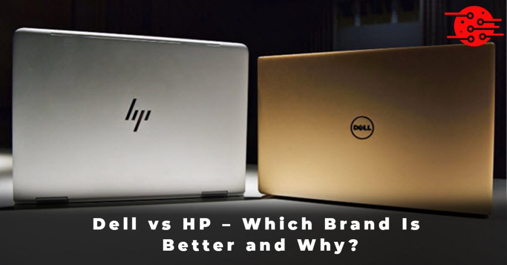 Dell vs HP – Which Brand Is Better and Why