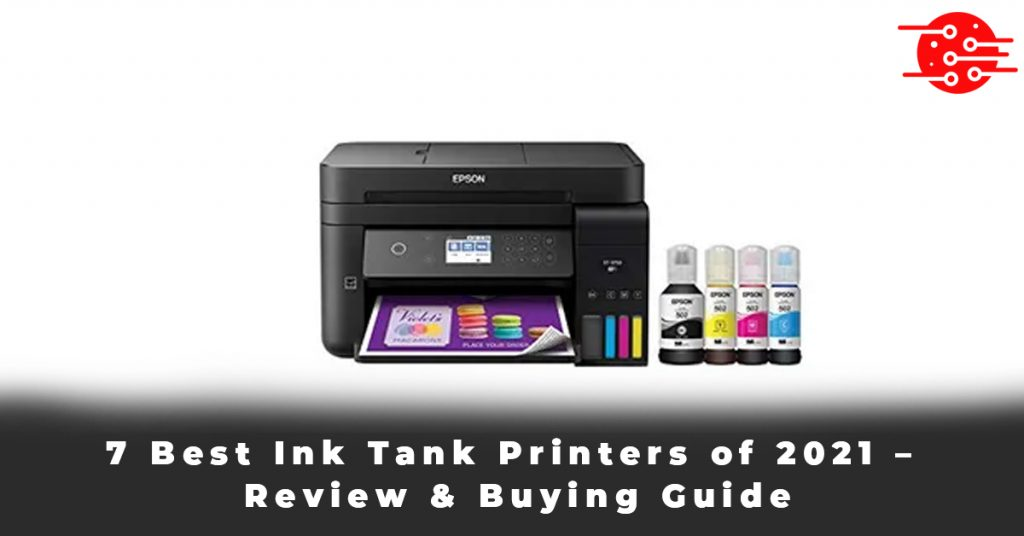 7 Best Ink Tank Printers of 2021 – Review & Buying Guide