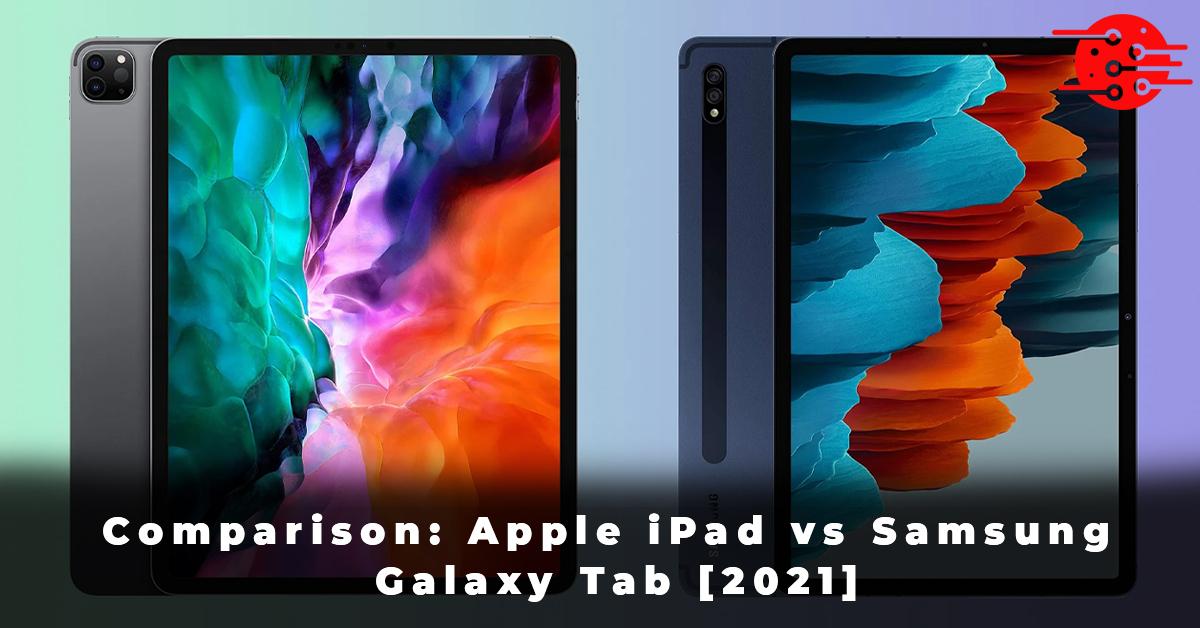 Comparison Apple iPad vs Samsung Galaxy Tab [2021]