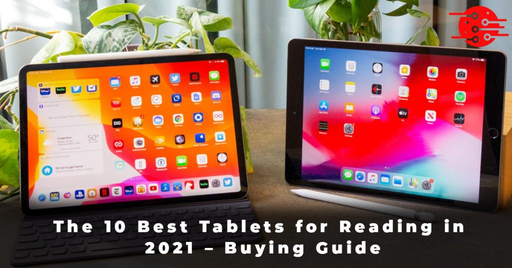 The 10 Best Tablets for Reading in 2021 – Buying Guide