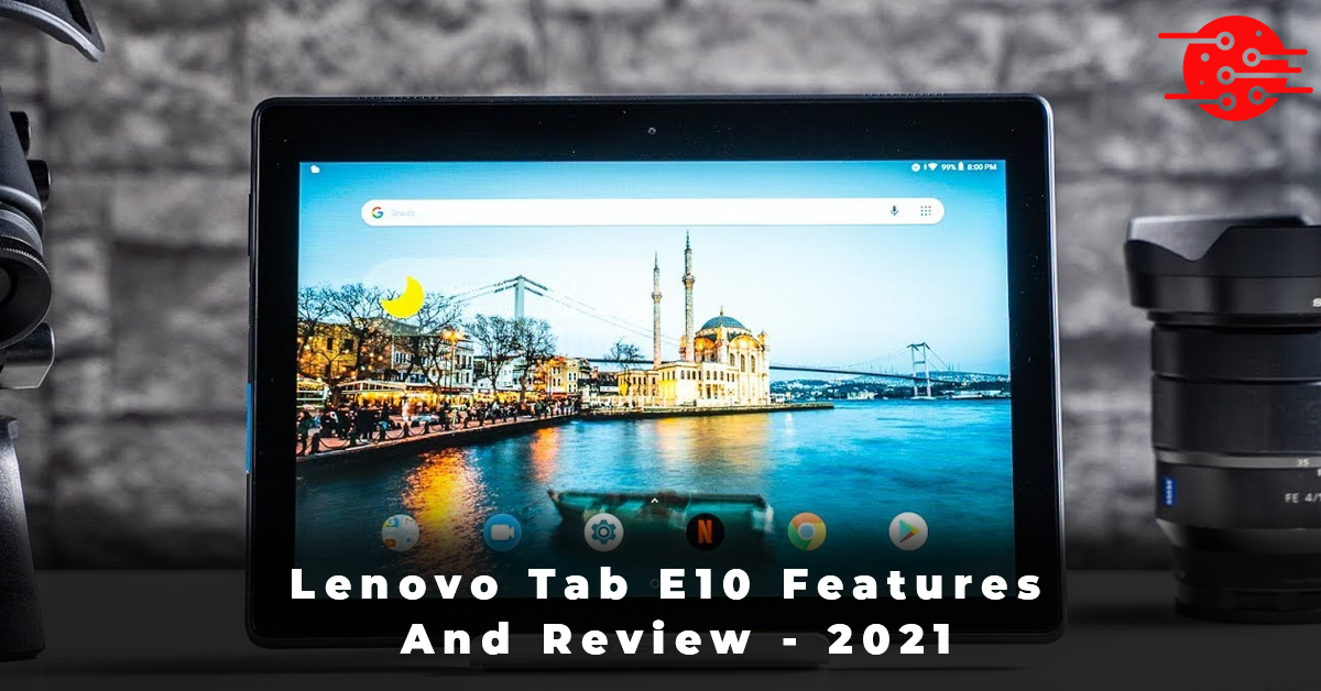 Lenovo Tab E10 Features And Review - 2021